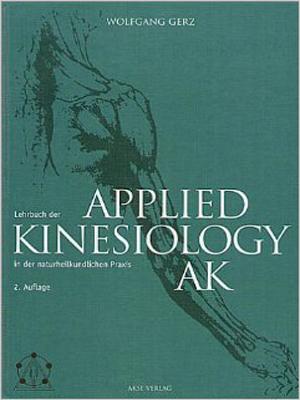"""Wolfgang Gerz """"Lehrbuch der Applied Kinesiology in der naturheilkundlichen Praxis """""""